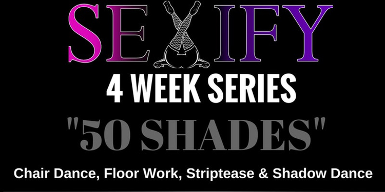 Sexify Dance 4 Week Series 50 Shades